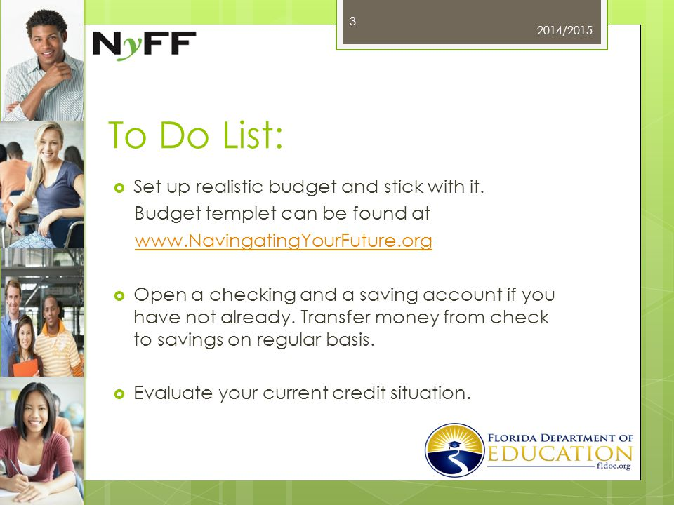 To Do List:  Set up realistic budget and stick with it.