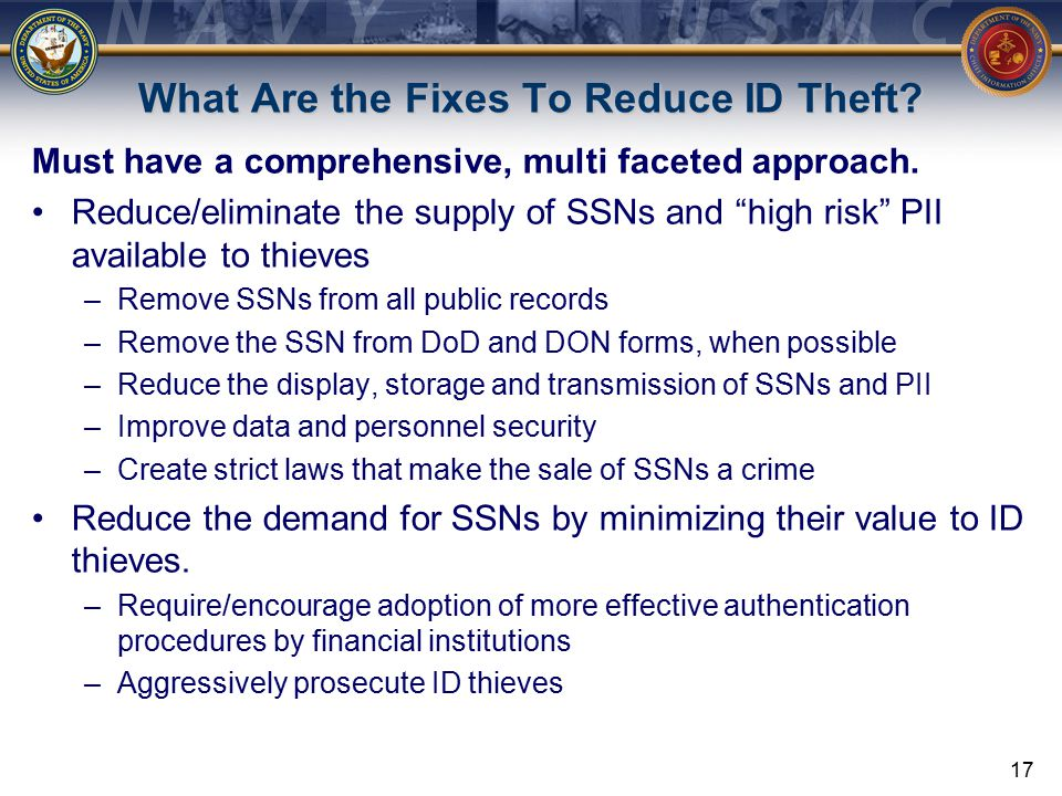 17 What Are the Fixes To Reduce ID Theft. Must have a comprehensive, multi faceted approach.