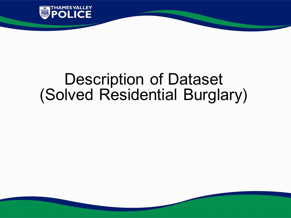 Description of Dataset (Solved Residential Burglary)