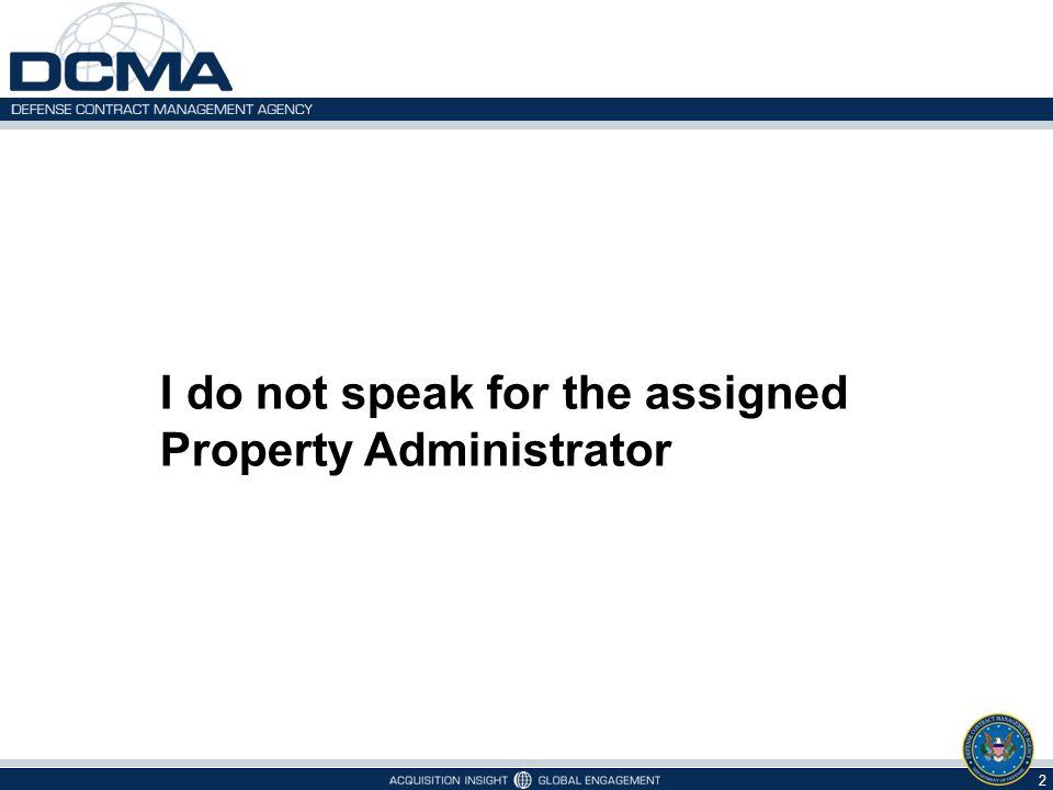 2 I do not speak for the assigned Property Administrator