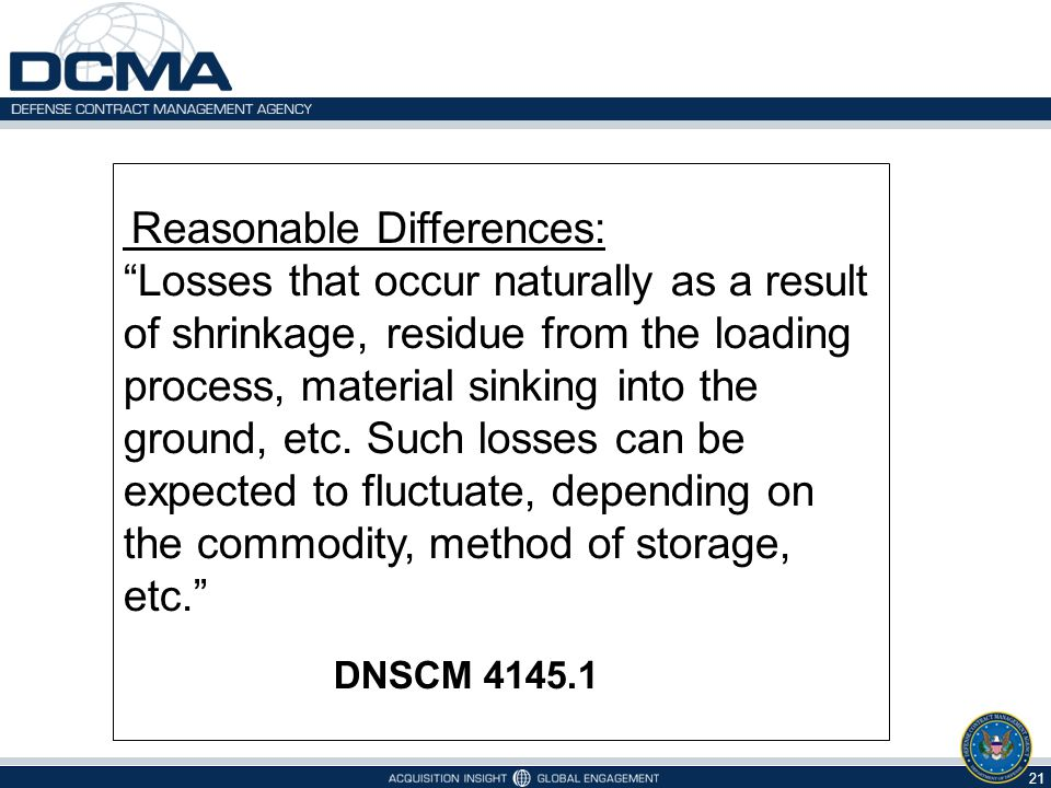 """21 Reasonable Differences: """"Losses that occur naturally as a result of shrinkage, residue from the loading process, material sinking into the ground,"""