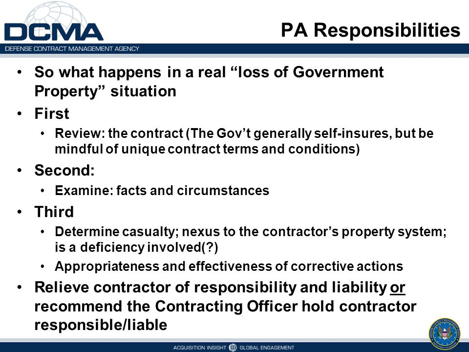 """PA Responsibilities So what happens in a real """"loss of Government Property"""" situation First Review: the contract (The Gov't generally self-insures, bu"""