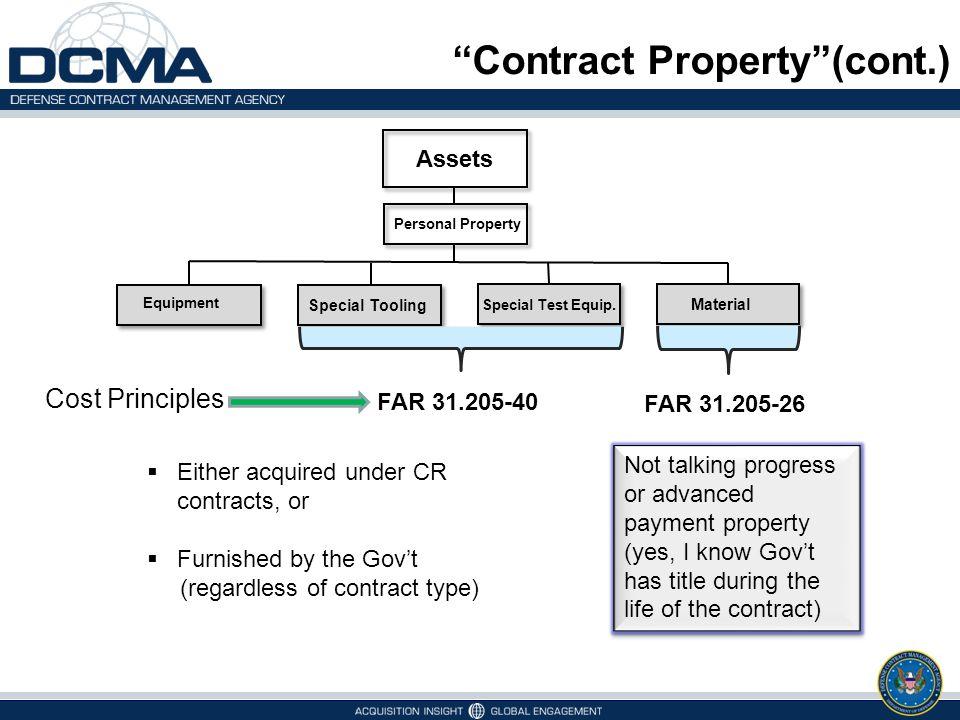 "Equipment Special Tooling Material ""Contract Property""(cont.) Special Test Equip. Personal Property Assets FAR 31.205-40 FAR 31.205-26 Cost Principles"