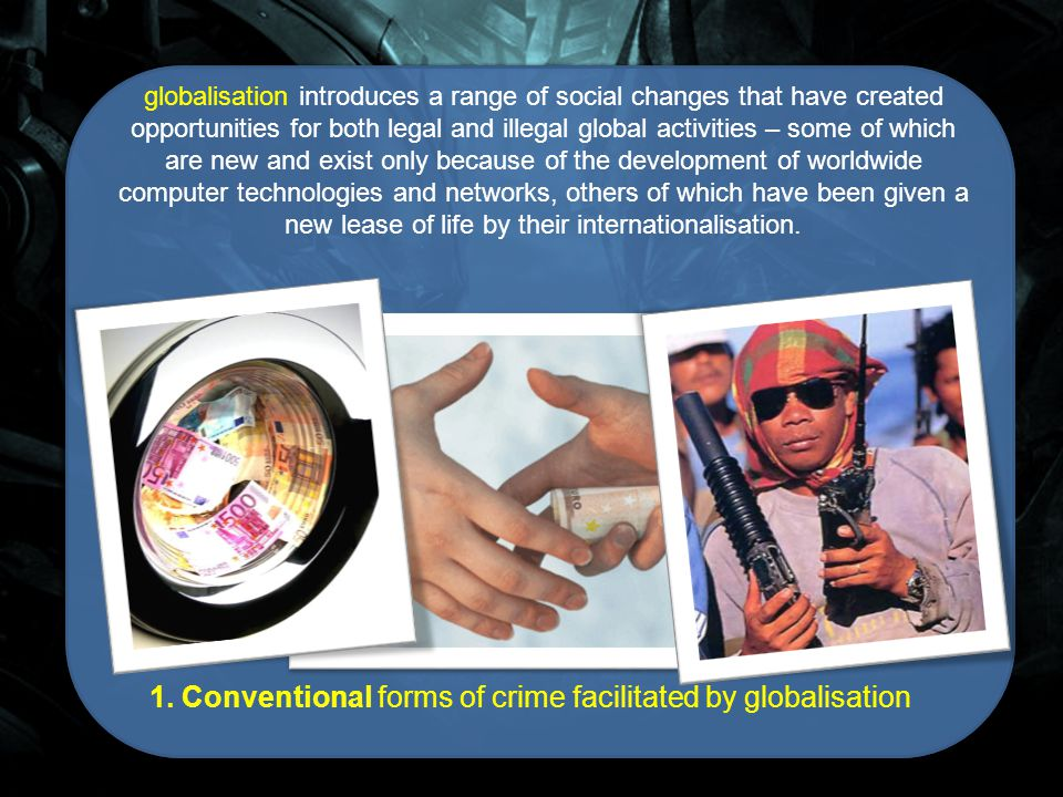 Globalisation and Transnational Crime Each slide can be advanced using a mouse click. Alternatively, moving the cursor to the: Right Hand edge of the
