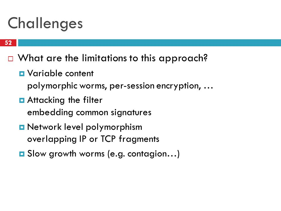 Challenges  What are the limitations to this approach.