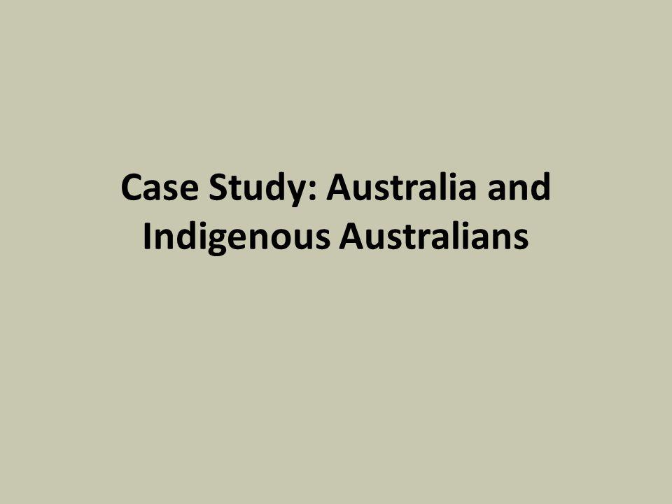 Case Study: Australia and Indigenous Australians