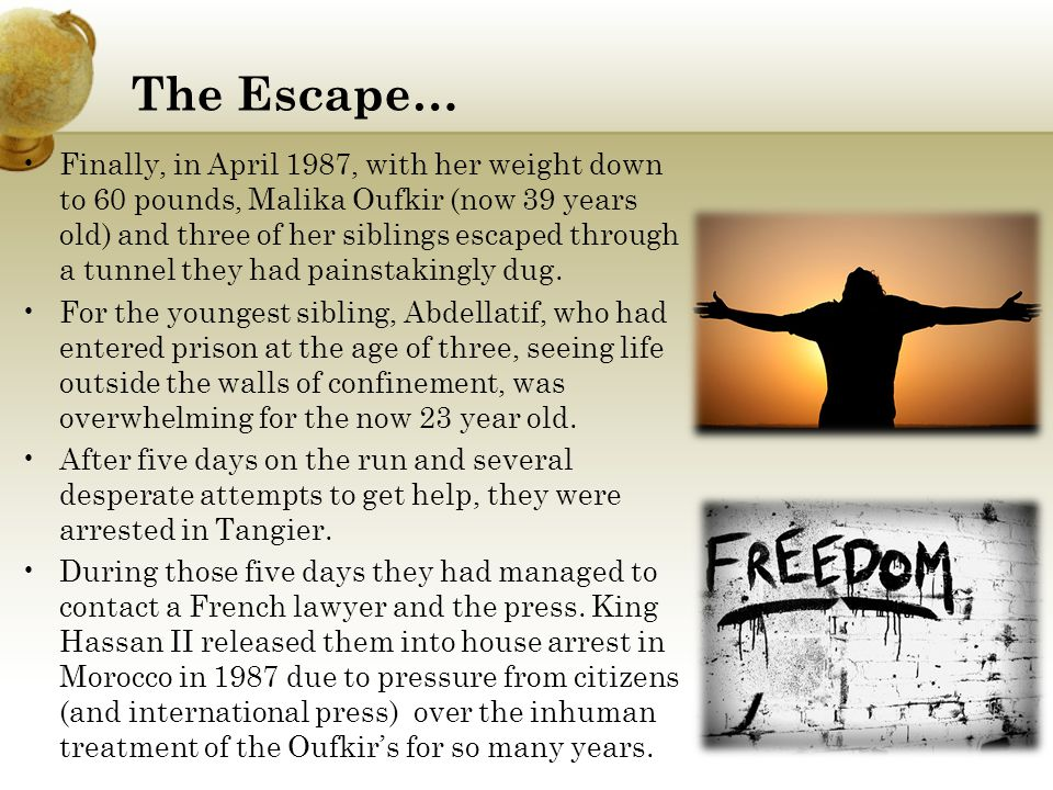 The Escape… Finally, in April 1987, with her weight down to 60 pounds, Malika Oufkir (now 39 years old) and three of her siblings escaped through a tunnel they had painstakingly dug.