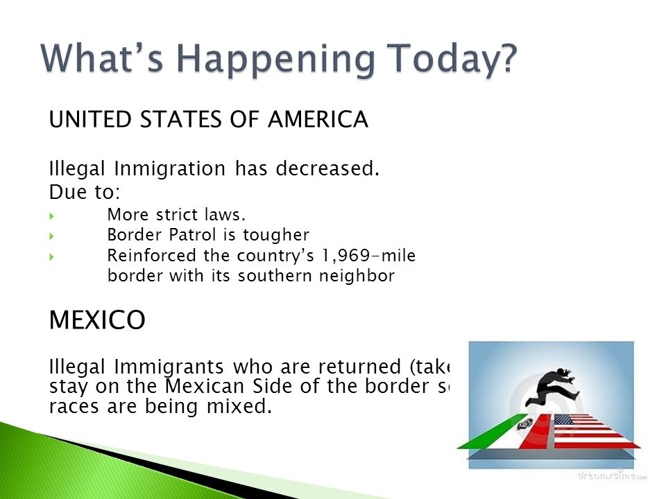 UNITED STATES OF AMERICA Illegal Inmigration has decreased.