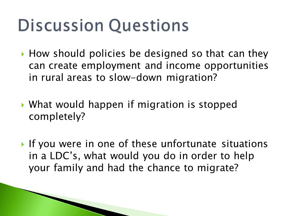  How should policies be designed so that can they can create employment and income opportunities in rural areas to slow-down migration.