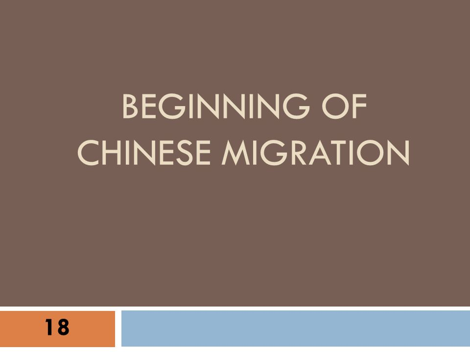 BEGINNING OF CHINESE MIGRATION 18