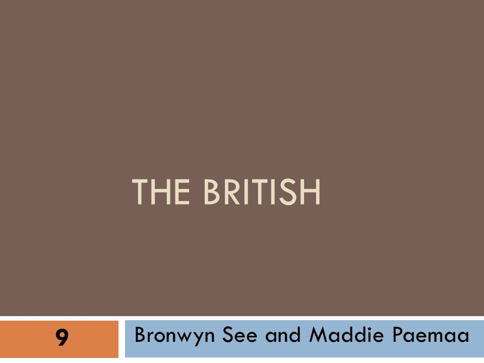 THE BRITISH Bronwyn See and Maddie Paemaa 9