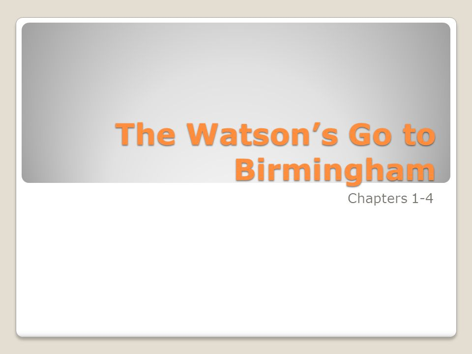 The Watson's Go to Birmingham Chapters 1-4