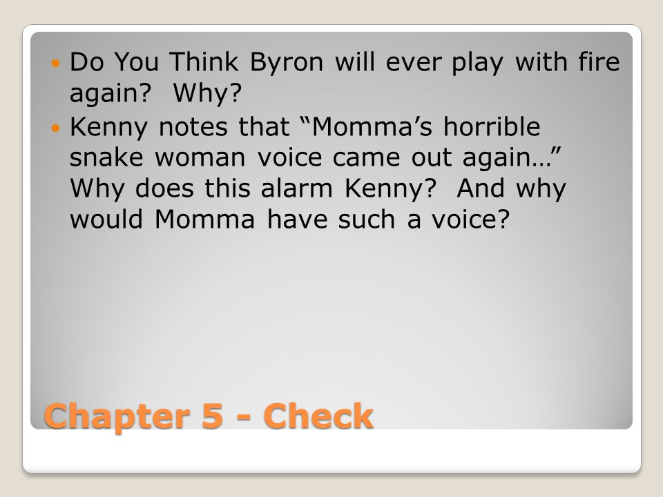 Chapter 5 - Check Do You Think Byron will ever play with fire again.