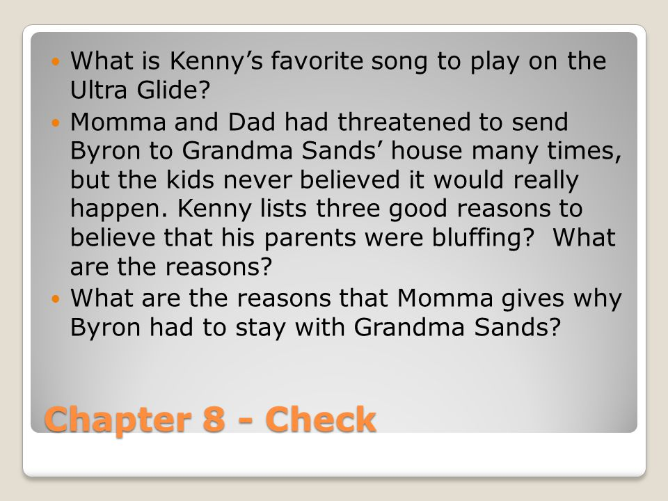 Chapter 8 - Check What is Kenny's favorite song to play on the Ultra Glide.