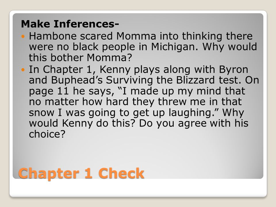 Chapter 1 Check Make Inferences- Hambone scared Momma into thinking there were no black people in Michigan.