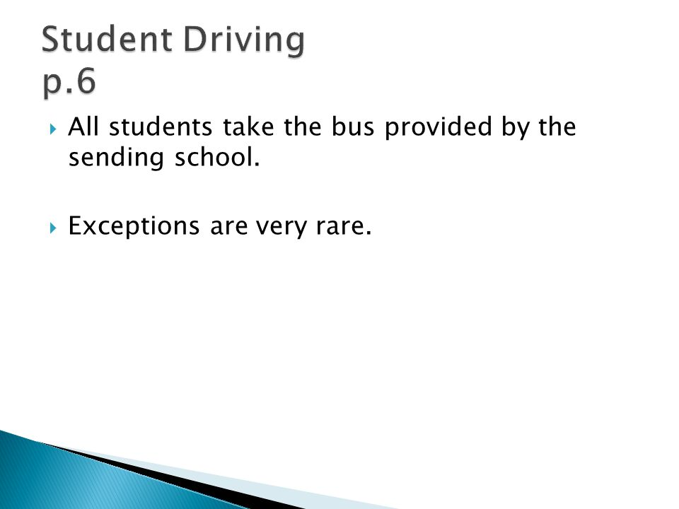  All students take the bus provided by the sending school.  Exceptions are very rare.