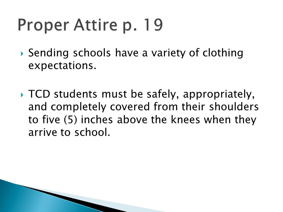  Sending schools have a variety of clothing expectations.