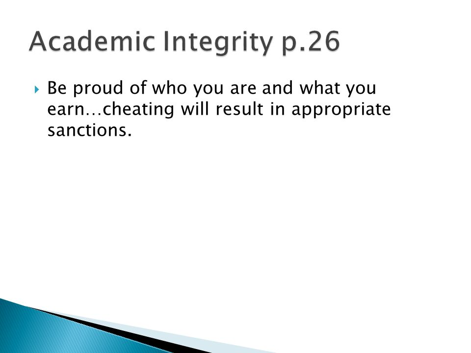  Be proud of who you are and what you earn…cheating will result in appropriate sanctions.