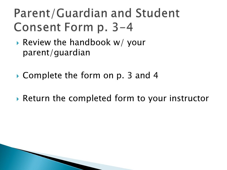  Review the handbook w/ your parent/guardian  Complete the form on p.