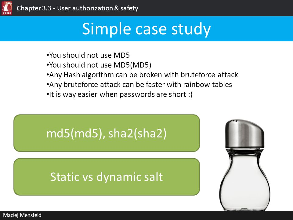 Secure Salted Password Hashing Maciej Mensfeld Chapter 3.3 - User authorization & safety
