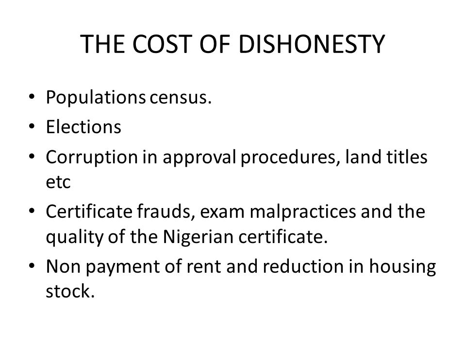 THE COST OF DISHONESTY Populations census.