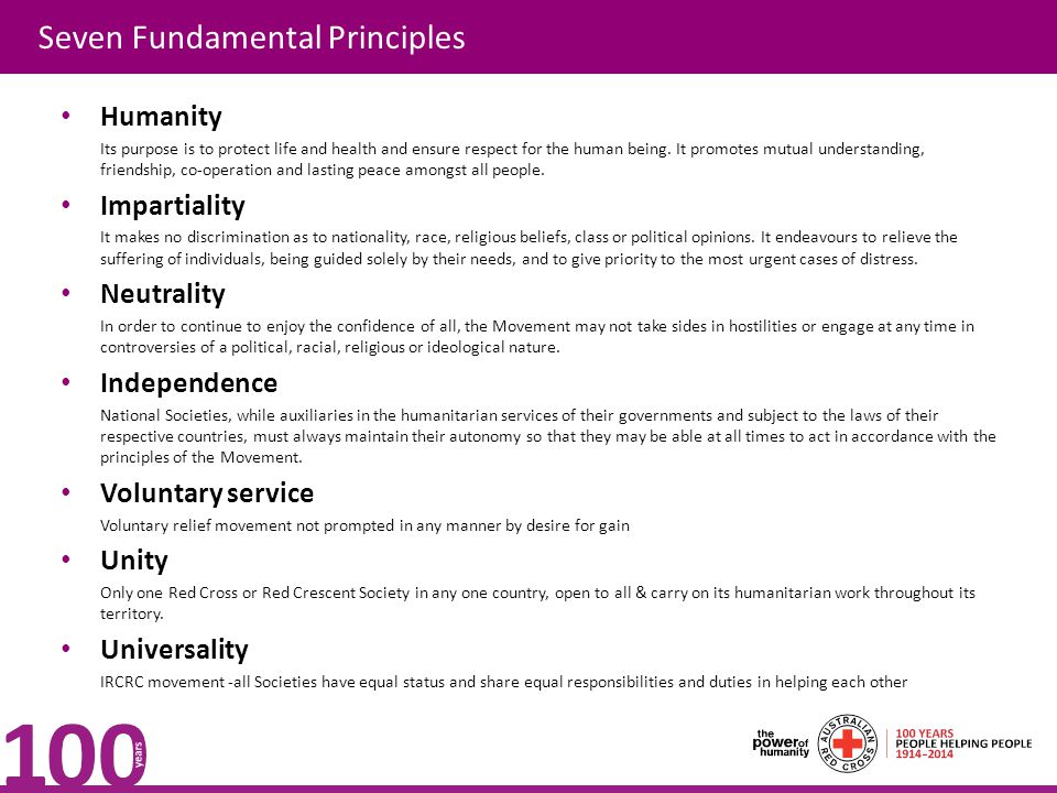 Seven Fundamental Principles Humanity Its purpose is to protect life and health and ensure respect for the human being.