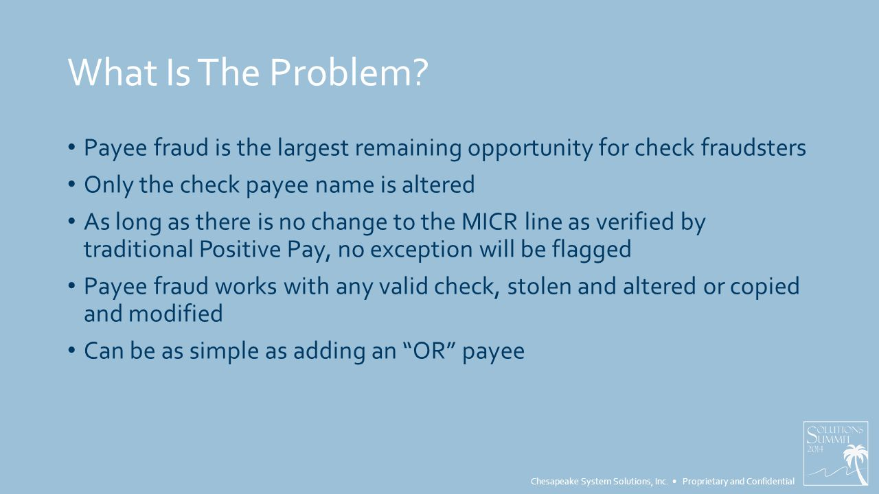 Chesapeake System Solutions, Inc.Proprietary and Confidential What Is T-Recs Payee Positive Pay.