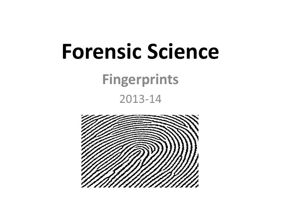 Forensic Science Fingerprints 2013-14