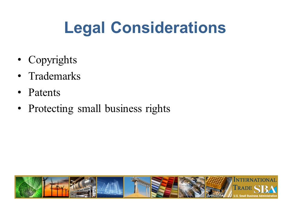 Legal Considerations Copyrights Trademarks Patents Protecting small business rights