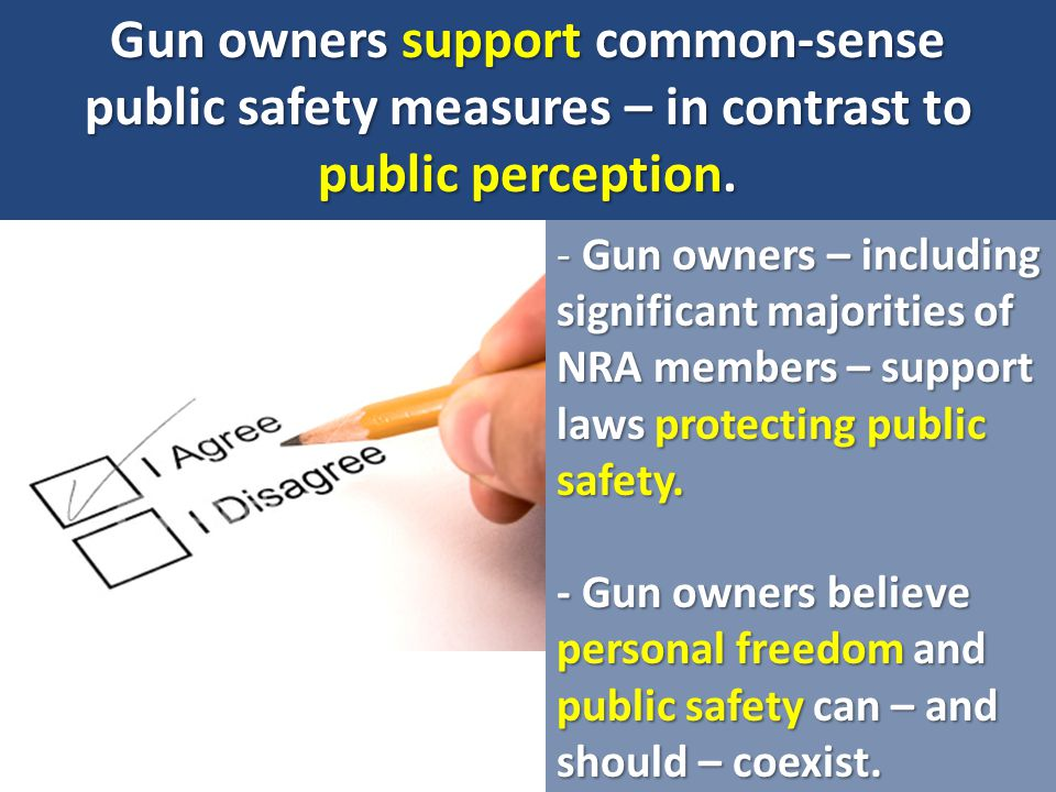 Gun owners support common-sense public safety measures – in contrast to public perception.