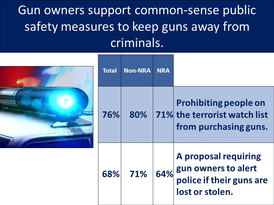 Gun owners support common-sense public safety measures to keep guns away from criminals.