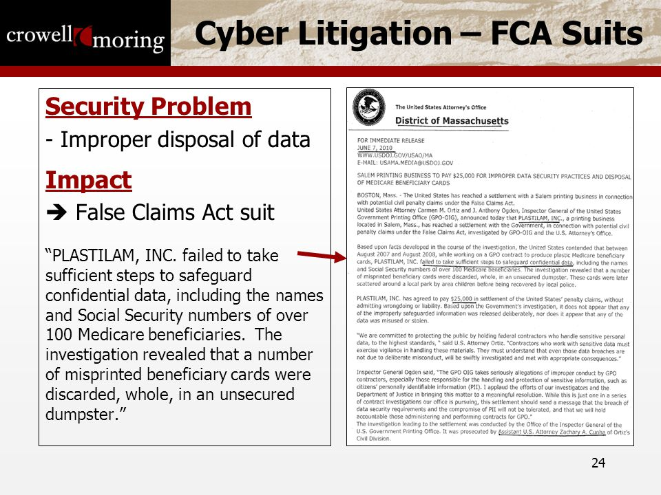 24 Cyber Litigation – FCA Suits Security Problem - Improper disposal of data Impact  False Claims Act suit PLASTILAM, INC.
