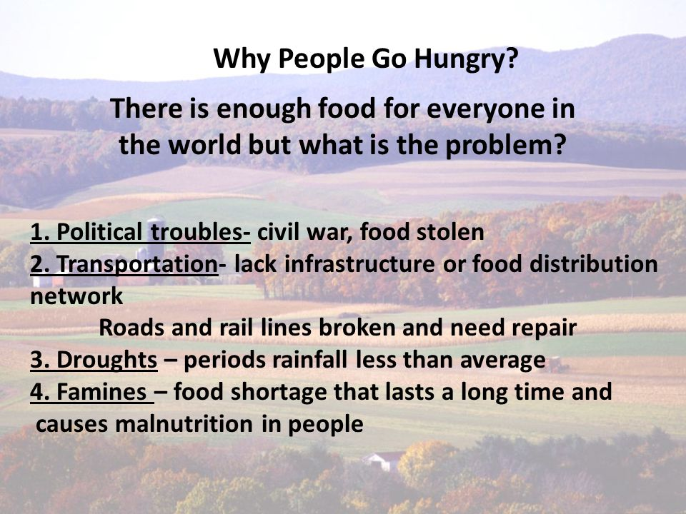 Why People Go Hungry. There is enough food for everyone in the world but what is the problem.