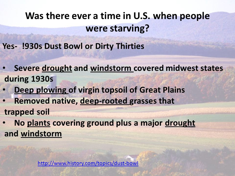 Was there ever a time in U.S. when people were starving.
