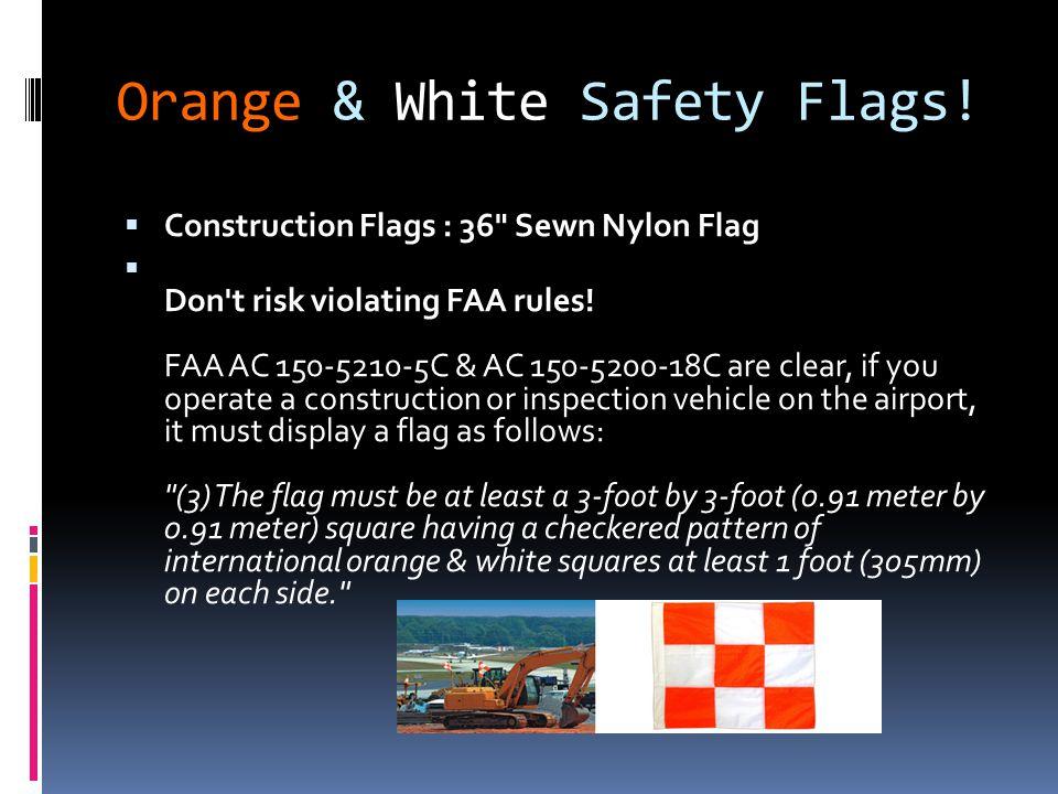 Orange & White Safety Flags.