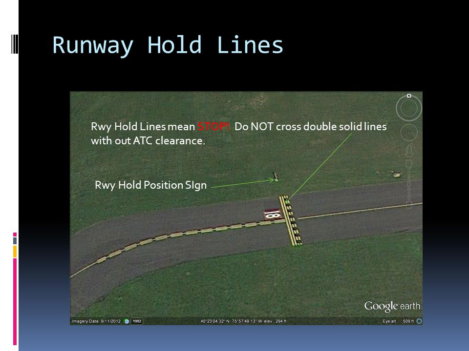 Runway Hold Lines Rwy Hold Lines mean STOP. Do NOT cross double solid lines with out ATC clearance.