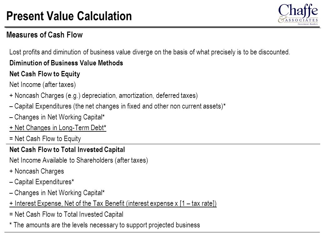 Present Value Calculation Lost profits and diminution of business value diverge on the basis of what precisely is to be discounted.