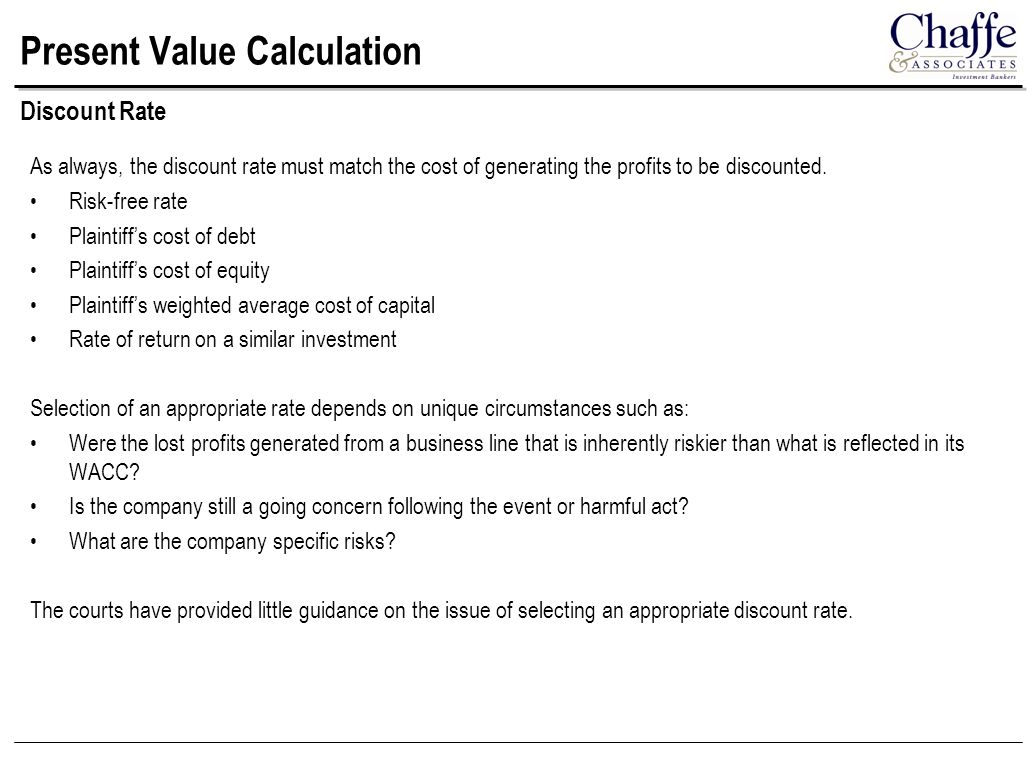 Present Value Calculation As always, the discount rate must match the cost of generating the profits to be discounted.