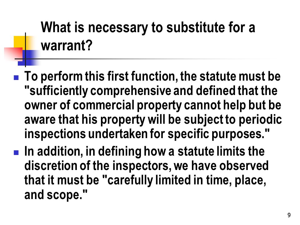 9 What is necessary to substitute for a warrant.