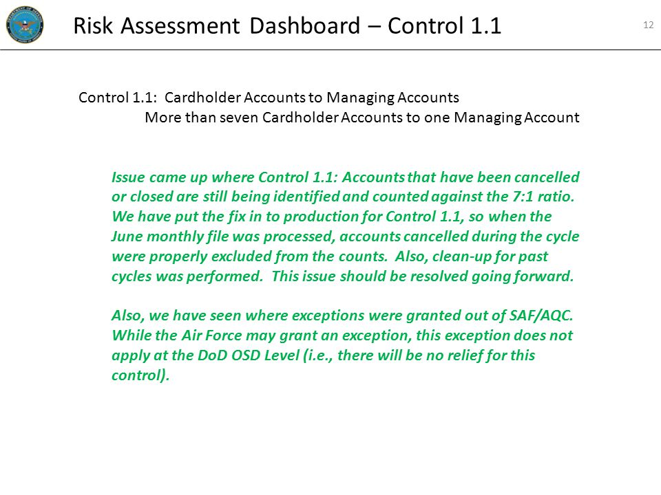 Control 1.1: Cardholder Accounts to Managing Accounts More than seven Cardholder Accounts to one Managing Account Issue came up where Control 1.1: Acc