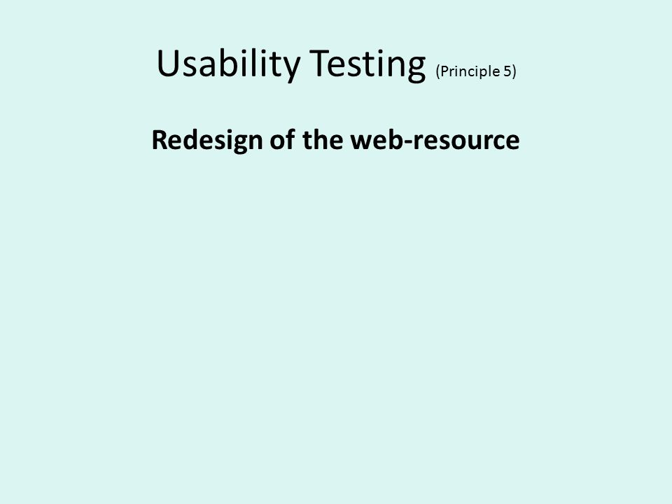Usability Testing (Principle 5) Redesign of the web-resource