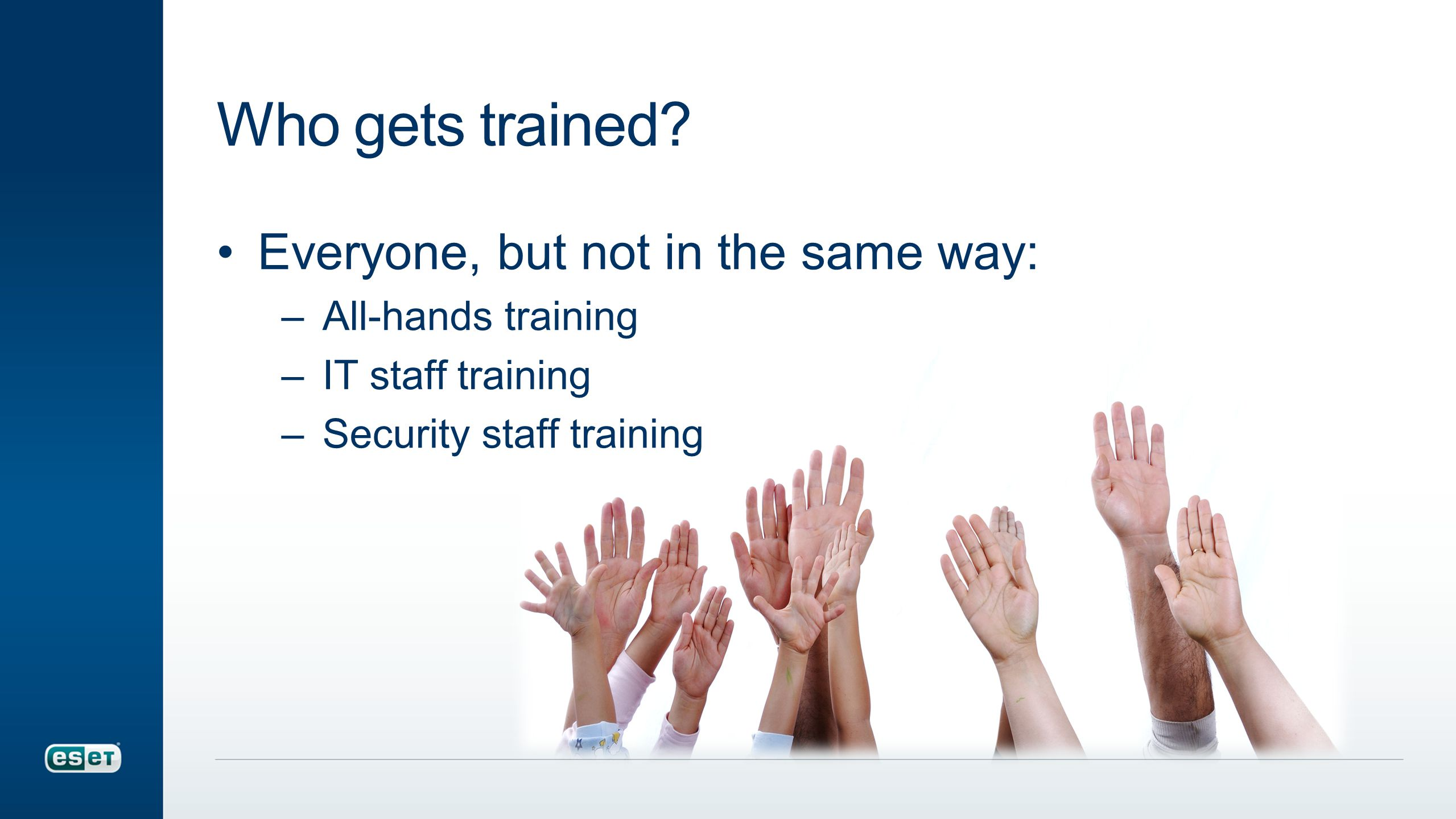 Who gets trained.