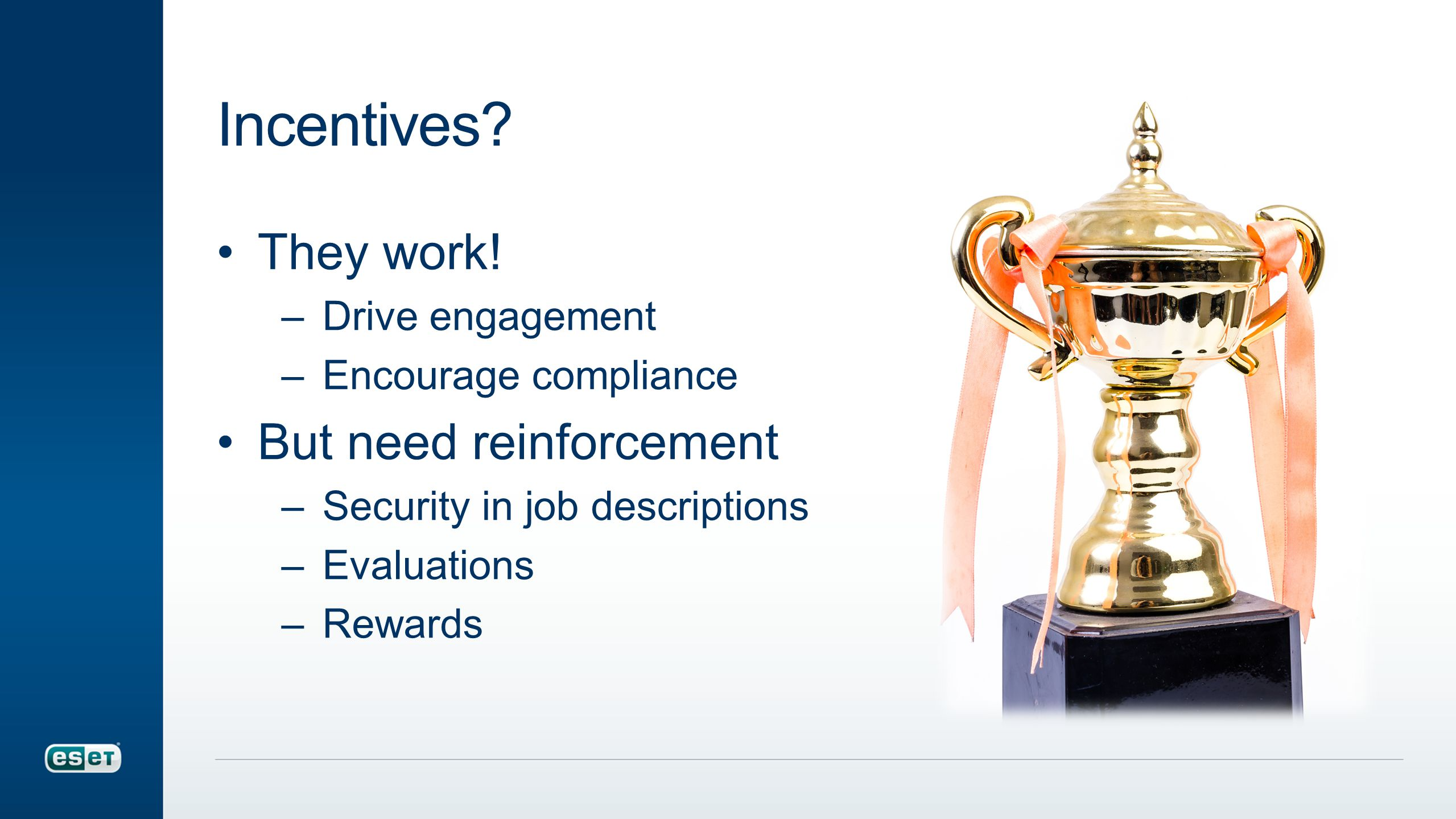 Incentives. They work.