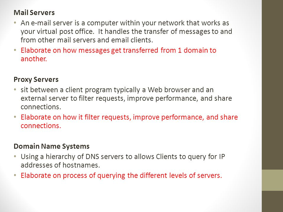 Mail Servers An e-mail server is a computer within your network that works as your virtual post office.
