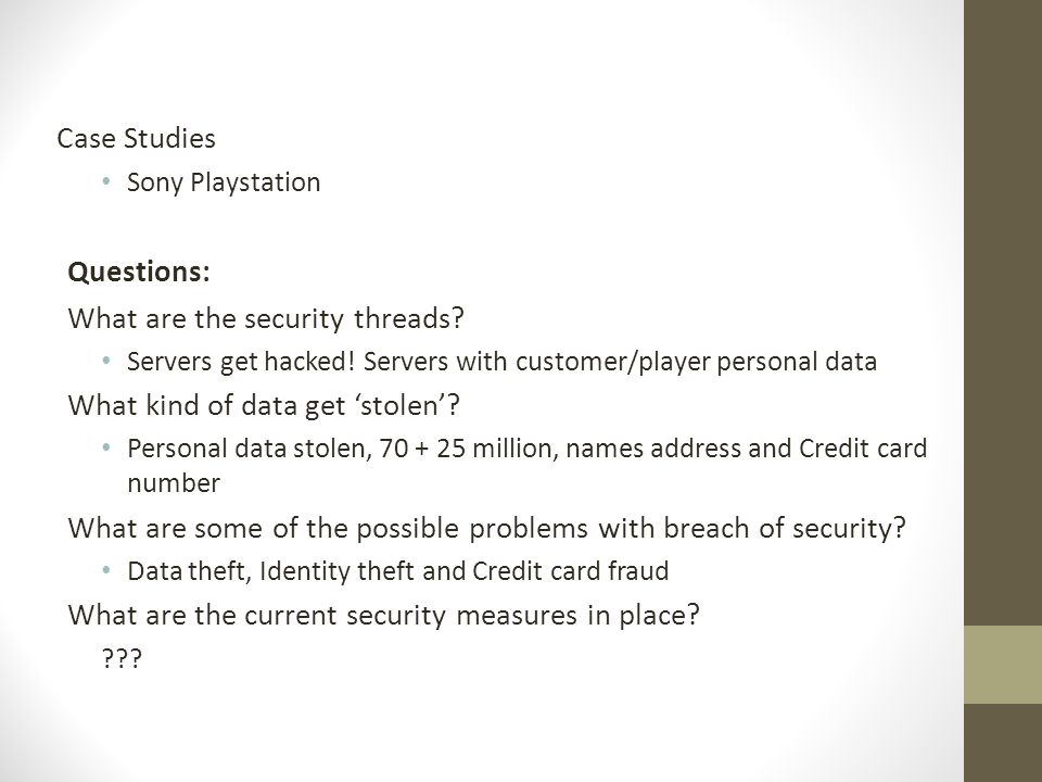 Case Studies Sony Playstation Questions: What are the security threads.