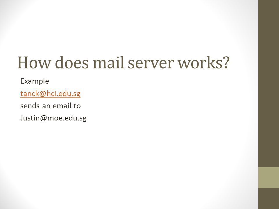 How does mail server works Example tanck@hci.edu.sg sends an email to Justin@moe.edu.sg