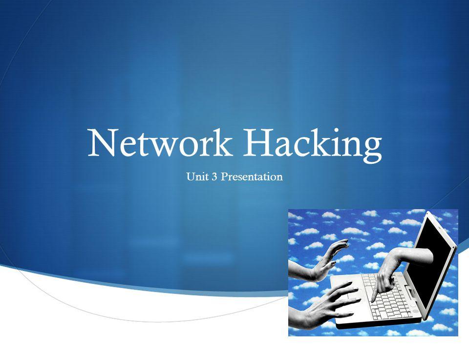  Network Hacking Unit 3 Presentation