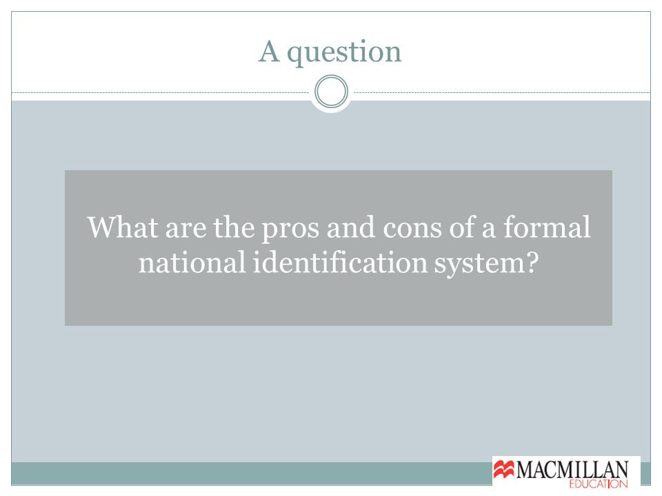 A question What are the pros and cons of a formal national identification system