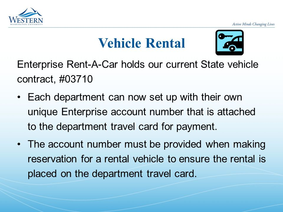 Vehicle Rental Enterprise Rent-A-Car holds our current State vehicle contract, #03710 Each department can now set up with their own unique Enterprise