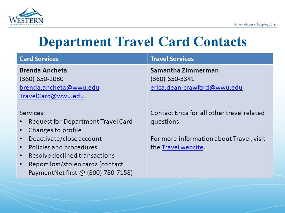Department Travel Card Contacts Card ServicesTravel Services Brenda Ancheta (360) 650-2080 brenda.ancheta@wwu.edu TravelCard@wwu.edu Services: Request